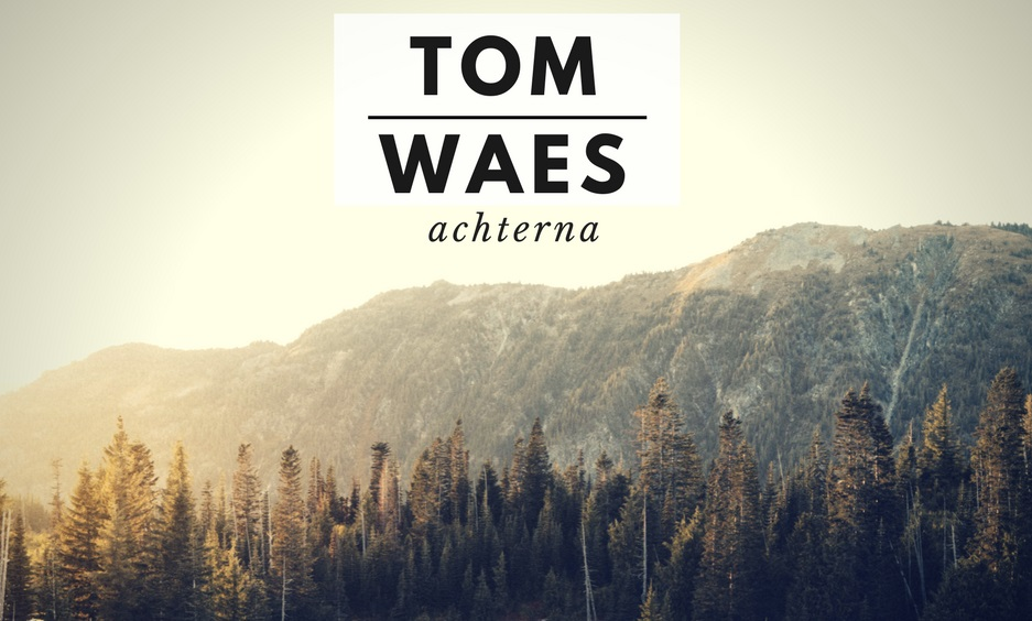 Tom Waes achterna